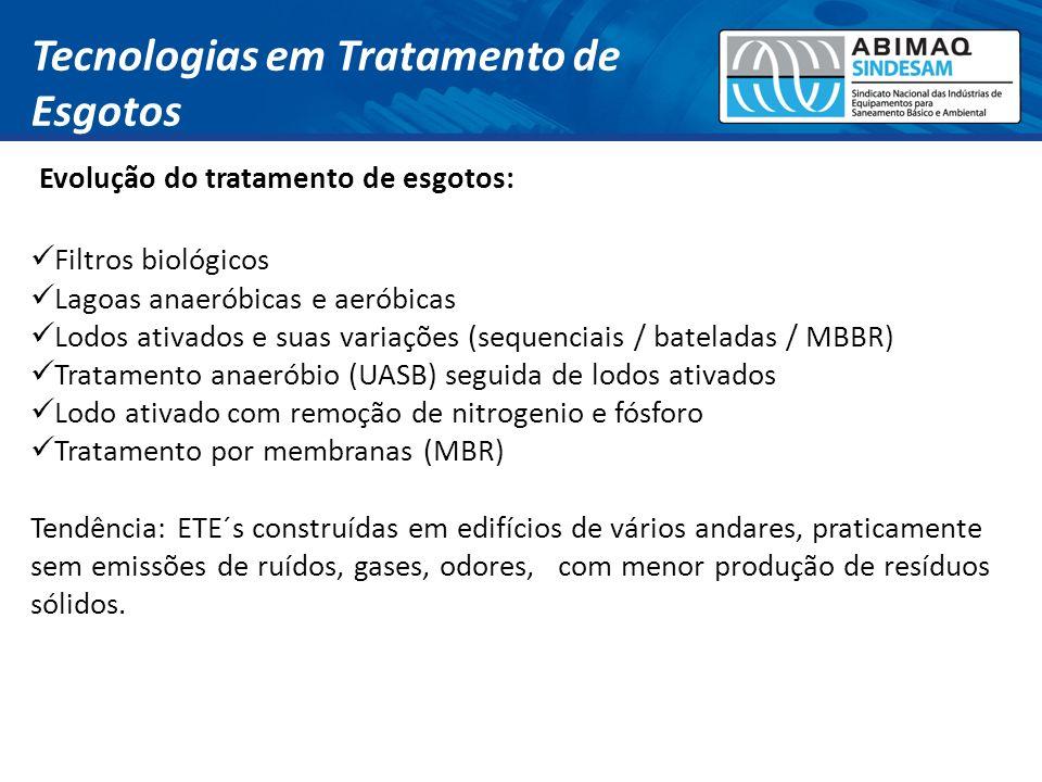 Filtros biológicos Lagoas anaeróbicas e aeróbicas Lodos ativados e suas variações (sequenciais / bateladas / MBBR) Tratamento anaeróbio (UASB) seguida
