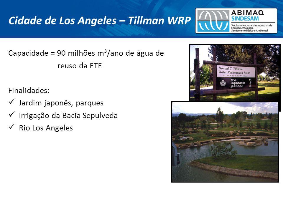 Cidade de Los Angeles – Tillman WRP Capacidade = 90 milhões m³/ano de água de reuso da ETE Finalidades: Jardim japonês, parques Irrigação da Bacia Sep