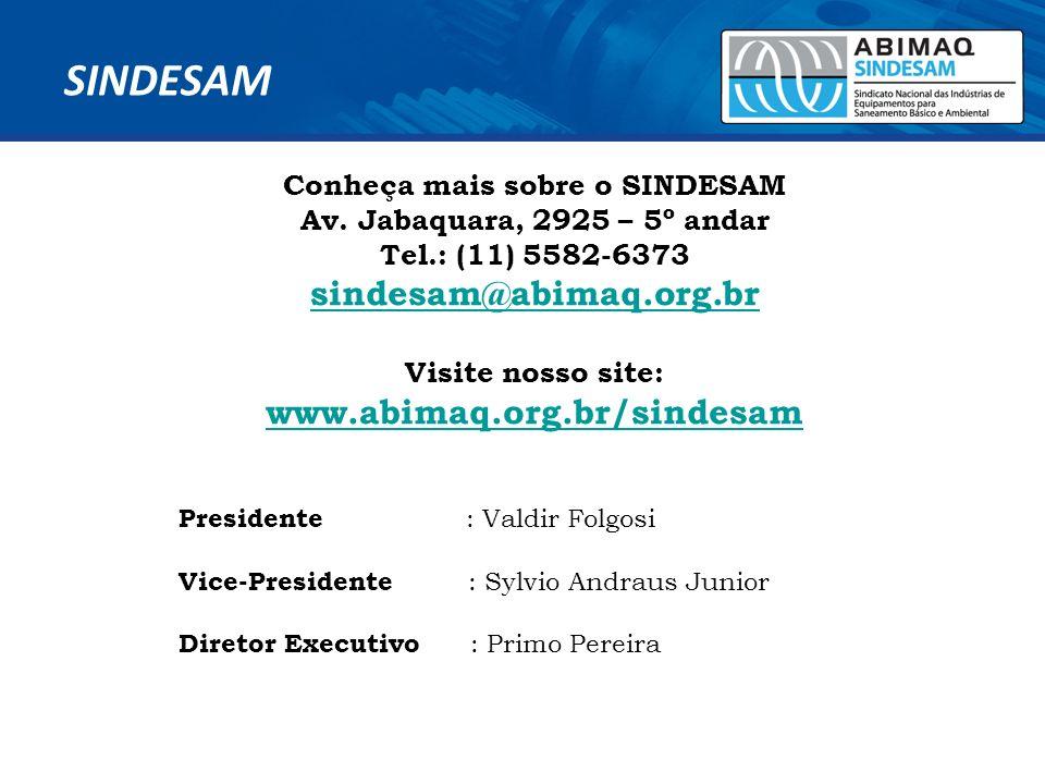 Presidente : Valdir Folgosi Vice-Presidente : Sylvio Andraus Junior Diretor Executivo : Primo Pereira Conheça mais sobre o SINDESAM Av. Jabaquara, 292