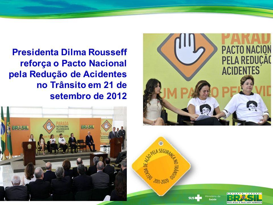 Presidenta Dilma Rousseff reforça o Pacto Nacional pela Redução de Acidentes no Trânsito em 21 de setembro de 2012