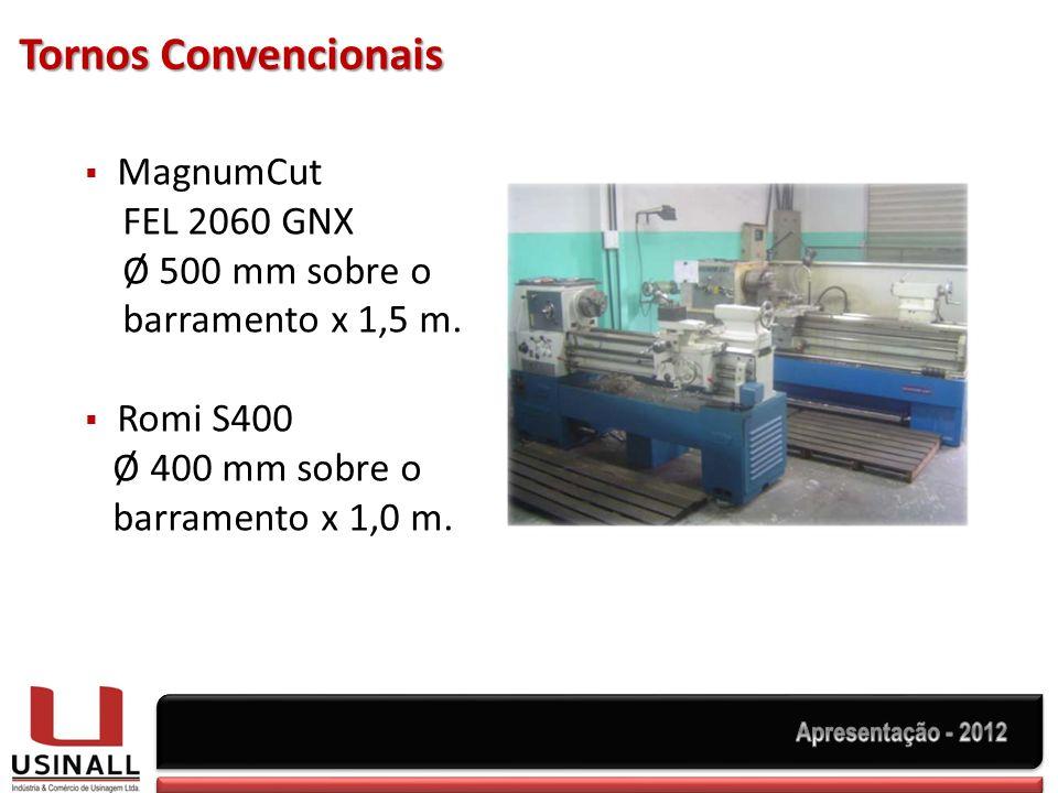Tornos Convencionais MagnumCut FEL 2060 GNX Ø 500 mm sobre o barramento x 1,5 m. Romi S400 Ø 400 mm sobre o barramento x 1,0 m.