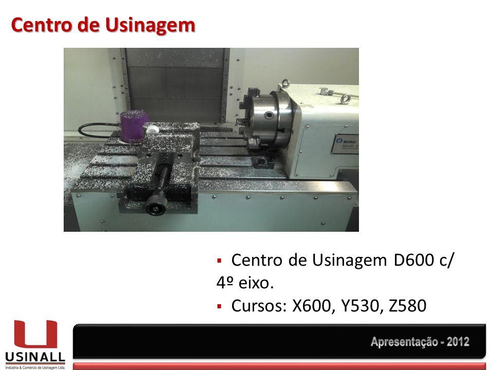 Centro de Usinagem Centro de Usinagem D600 c/ 4º eixo. Cursos: X600, Y530, Z580