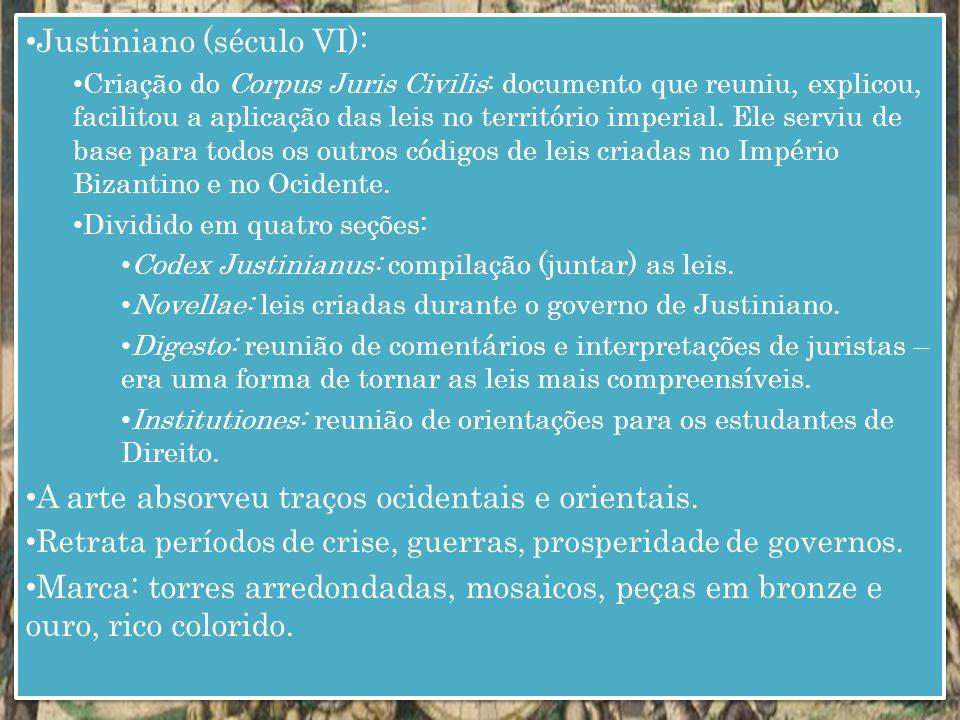 Justiniano (século VI): Criação do Corpus Juris Civilis: documento que reuniu, explicou, facilitou a aplicação das leis no território imperial.