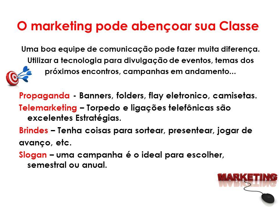 O marketing pode abençoar sua Classe Uma boa equipe de comunicação pode fazer muita diferença.