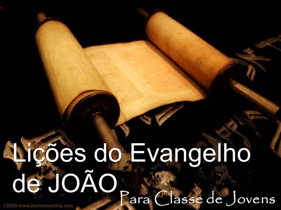 Lições do Evangelho de JOÃO Para Classe de Jovens