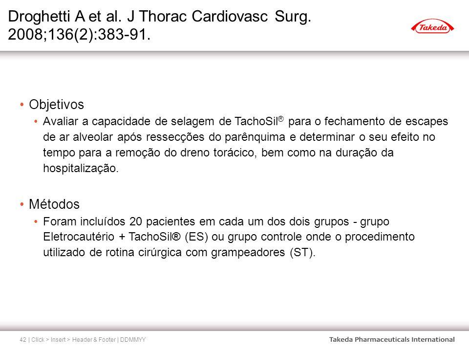 Droghetti A et al. J Thorac Cardiovasc Surg. 2008;136(2):383-91. | Click > Insert > Header & Footer | DDMMYY42 Objetivos Avaliar a capacidade de selag
