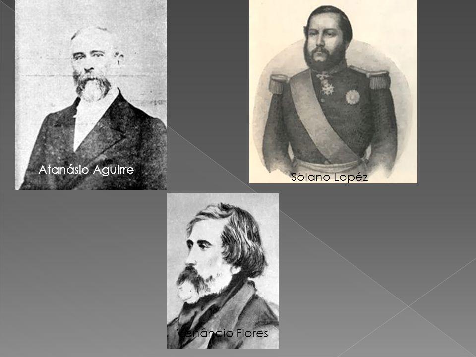 Atanásio Aguirre Solano Lopéz Venâncio Flores