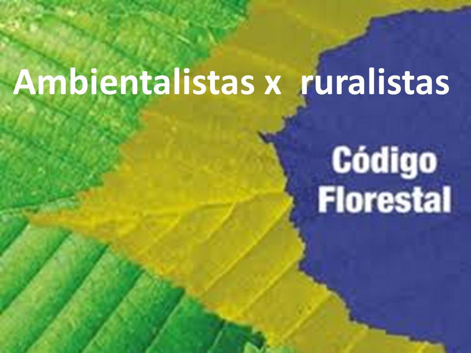 Ambientalistas x ruralistas
