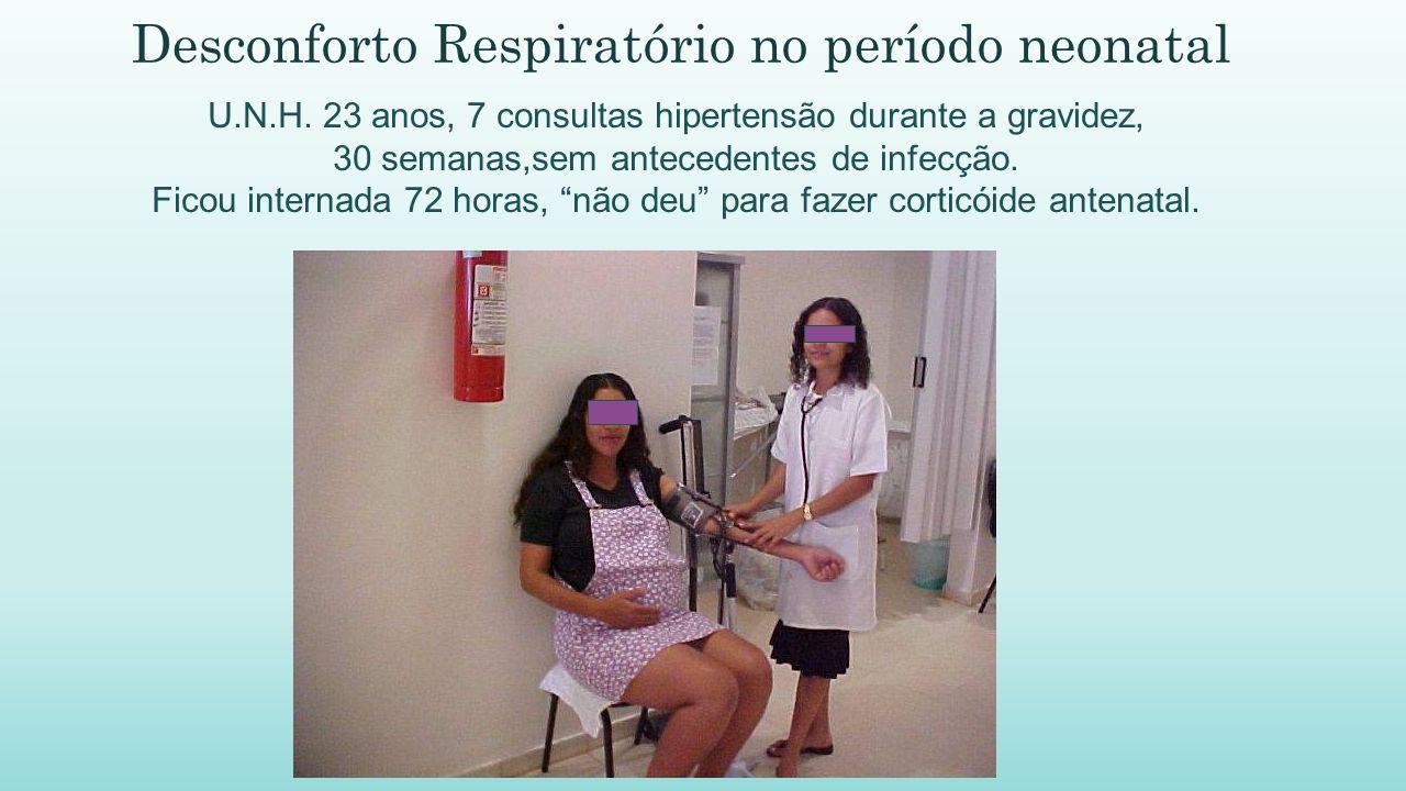 Pneumonia intrauterina História da mãe Bolsa rota > 12-24 horas.
