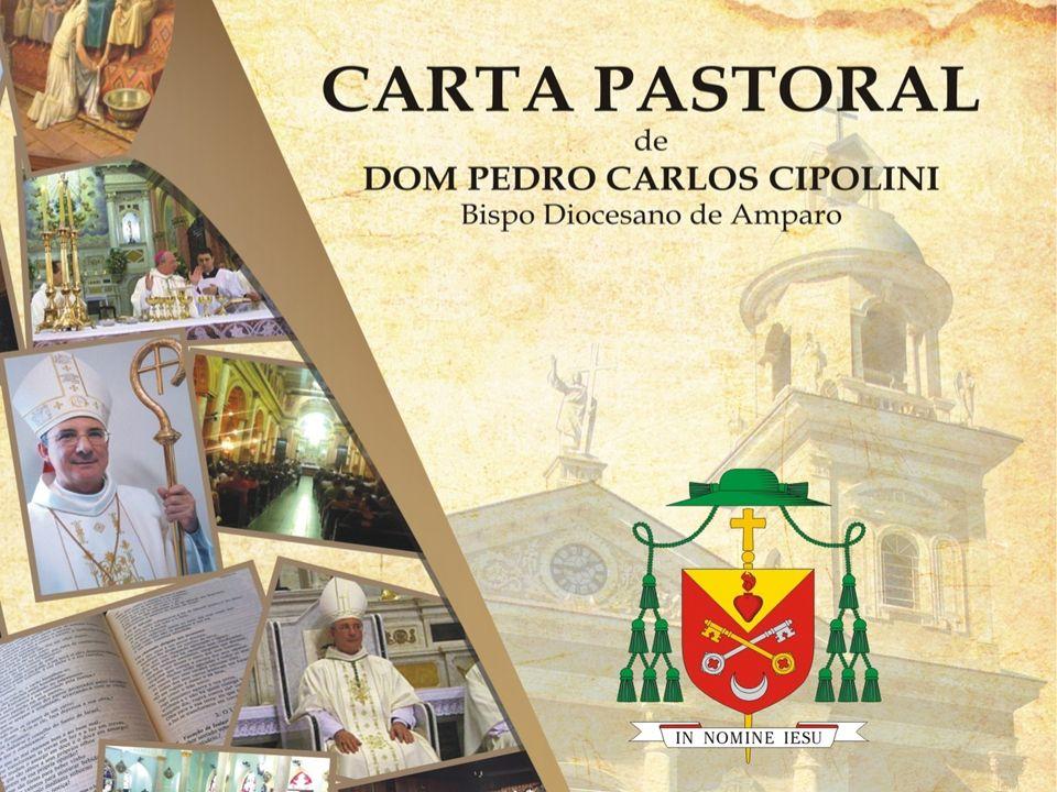 CARTA PASTORAL DE DOM PEDRO CARLOS CIPOLINI O MOMENTO HISTÓRICO DE NOSSA IGREJA EXIGE A TEMPO, UM PLANEJAMENTO PASTORAL.