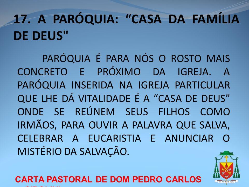 CARTA PASTORAL DE DOM PEDRO CARLOS CIPOLINI PARÓQUIA É PARA NÓS O ROSTO MAIS CONCRETO E PRÓXIMO DA IGREJA. A PARÓQUIA INSERIDA NA IGREJA PARTICULAR QU