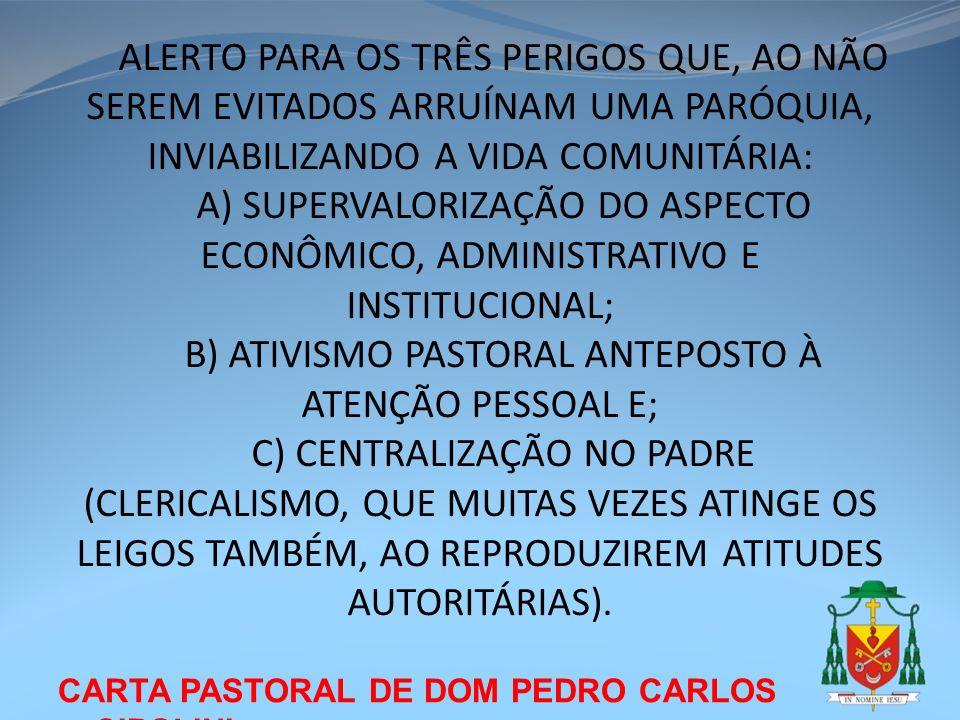 CARTA PASTORAL DE DOM PEDRO CARLOS CIPOLINI ALERTO PARA OS TRÊS PERIGOS QUE, AO NÃO SEREM EVITADOS ARRUÍNAM UMA PARÓQUIA, INVIABILIZANDO A VIDA COMUNI