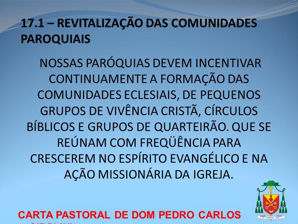 CARTA PASTORAL DE DOM PEDRO CARLOS CIPOLINI NOSSAS PARÓQUIAS DEVEM INCENTIVAR CONTINUAMENTE A FORMAÇÃO DAS COMUNIDADES ECLESIAIS, DE PEQUENOS GRUPOS D