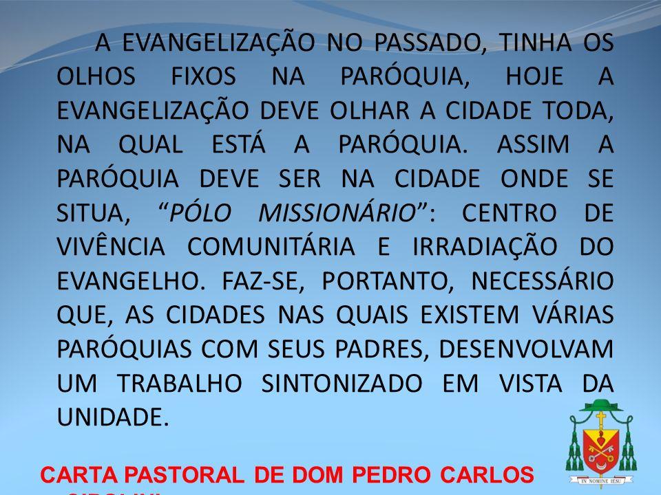 CARTA PASTORAL DE DOM PEDRO CARLOS CIPOLINI A EVANGELIZAÇÃO NO PASSADO, TINHA OS OLHOS FIXOS NA PARÓQUIA, HOJE A EVANGELIZAÇÃO DEVE OLHAR A CIDADE TOD