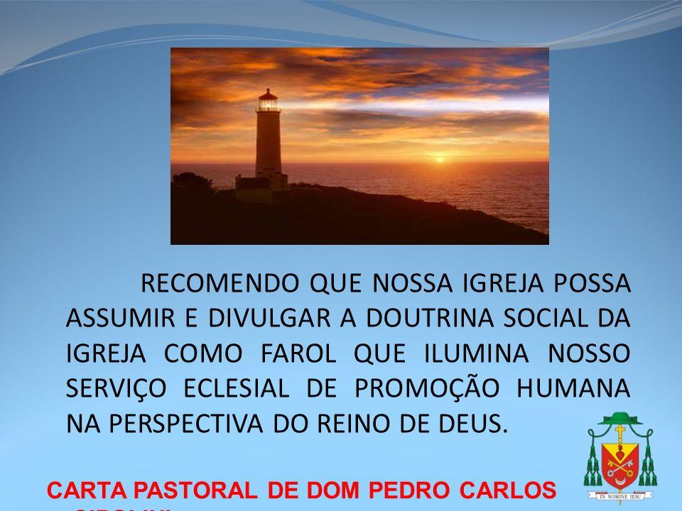 CARTA PASTORAL DE DOM PEDRO CARLOS CIPOLINI RECOMENDO QUE NOSSA IGREJA POSSA ASSUMIR E DIVULGAR A DOUTRINA SOCIAL DA IGREJA COMO FAROL QUE ILUMINA NOS