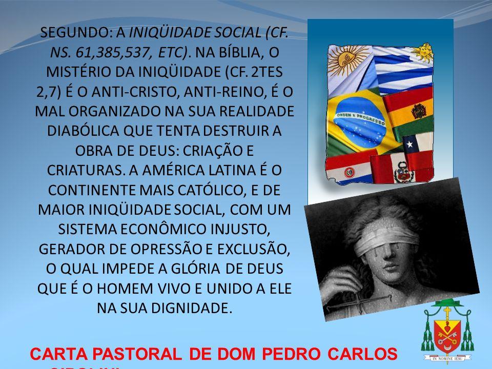 CARTA PASTORAL DE DOM PEDRO CARLOS CIPOLINI SEGUNDO: A INIQÜIDADE SOCIAL (CF. NS. 61,385,537, ETC). NA BÍBLIA, O MISTÉRIO DA INIQÜIDADE (CF. 2TES 2,7)