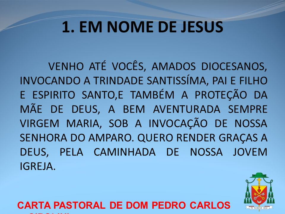 CARTA PASTORAL DE DOM PEDRO CARLOS CIPOLINI A IGREJA QUER PARTICIPAR, QUAL FERMENTO NA MASSA, DO CRESCIMENTO E DO PROGRESSO DE NOSSA SOCIEDADE IMPREGNANDO-A DO EVANGELHO, SENDO SAL E LUZ (MT 5,14).