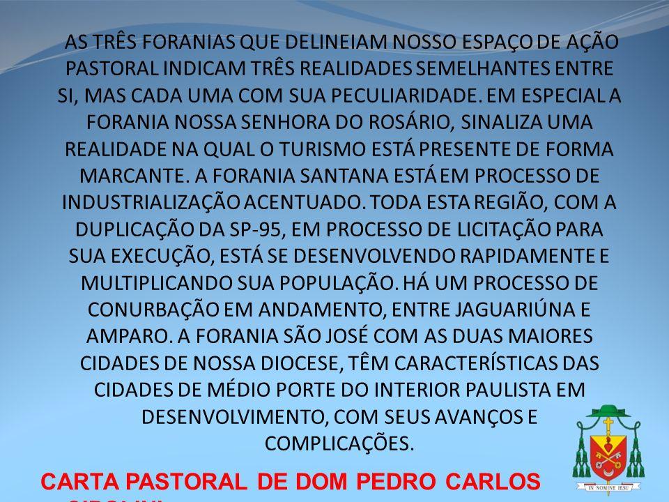 CARTA PASTORAL DE DOM PEDRO CARLOS CIPOLINI AS TRÊS FORANIAS QUE DELINEIAM NOSSO ESPAÇO DE AÇÃO PASTORAL INDICAM TRÊS REALIDADES SEMELHANTES ENTRE SI,
