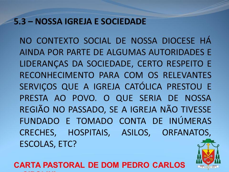 CARTA PASTORAL DE DOM PEDRO CARLOS CIPOLINI 5.3 – NOSSA IGREJA E SOCIEDADE NO CONTEXTO SOCIAL DE NOSSA DIOCESE HÁ AINDA POR PARTE DE ALGUMAS AUTORIDAD