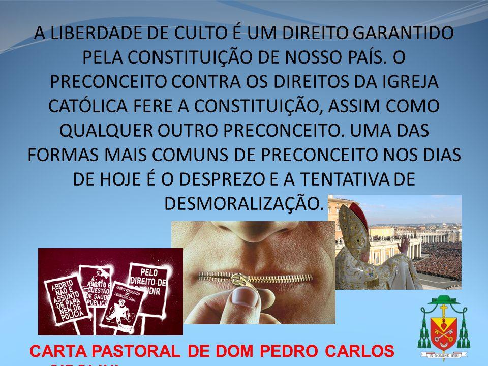 CARTA PASTORAL DE DOM PEDRO CARLOS CIPOLINI A LIBERDADE DE CULTO É UM DIREITO GARANTIDO PELA CONSTITUIÇÃO DE NOSSO PAÍS. O PRECONCEITO CONTRA OS DIREI
