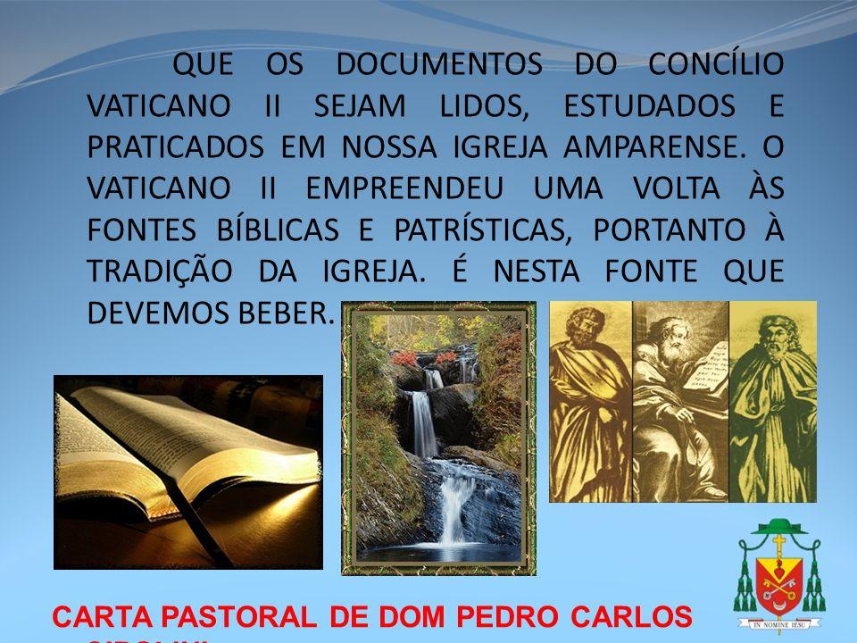 CARTA PASTORAL DE DOM PEDRO CARLOS CIPOLINI QUE OS DOCUMENTOS DO CONCÍLIO VATICANO II SEJAM LIDOS, ESTUDADOS E PRATICADOS EM NOSSA IGREJA AMPARENSE. O