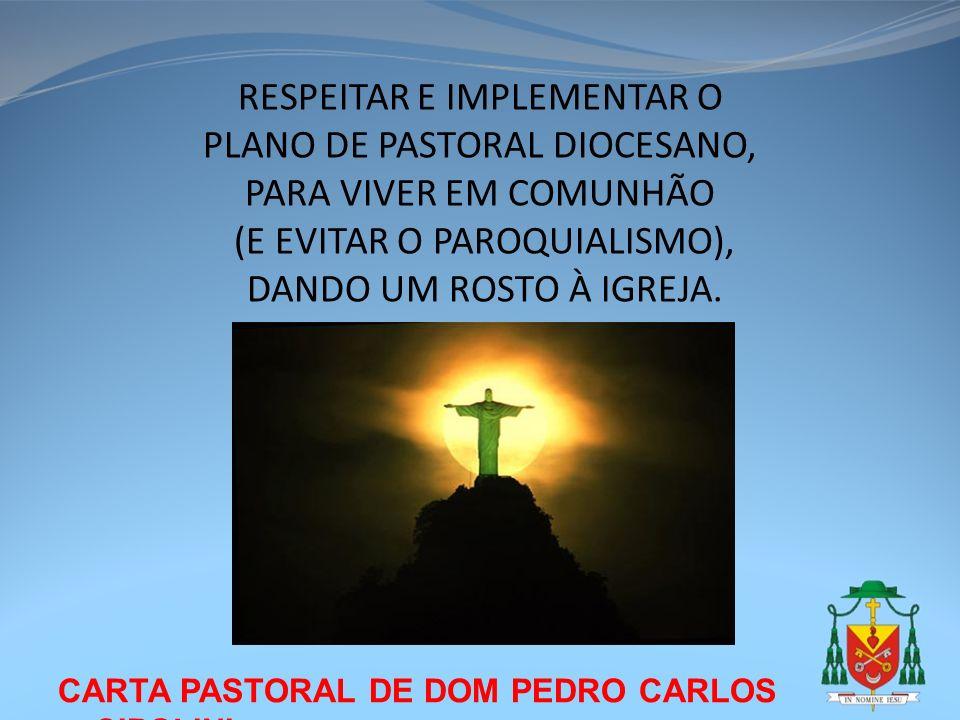 CARTA PASTORAL DE DOM PEDRO CARLOS CIPOLINI RESPEITAR E IMPLEMENTAR O PLANO DE PASTORAL DIOCESANO, PARA VIVER EM COMUNHÃO (E EVITAR O PAROQUIALISMO),