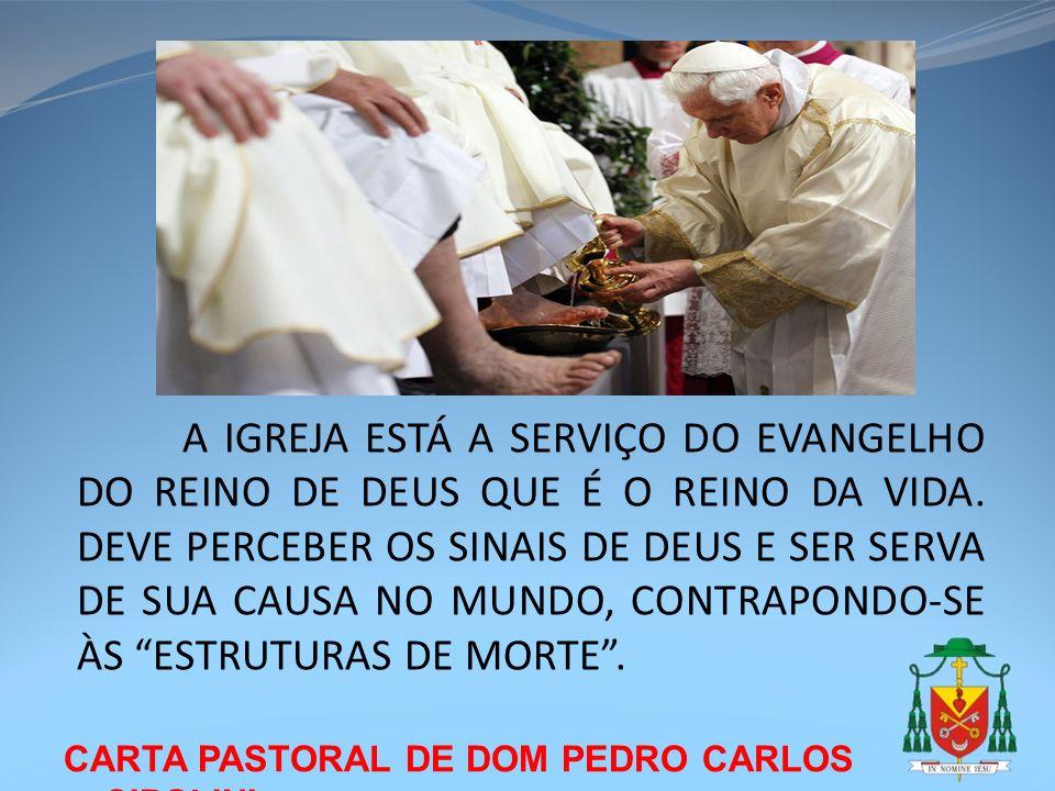 CARTA PASTORAL DE DOM PEDRO CARLOS CIPOLINI A IGREJA ESTÁ A SERVIÇO DO EVANGELHO DO REINO DE DEUS QUE É O REINO DA VIDA. DEVE PERCEBER OS SINAIS DE DE