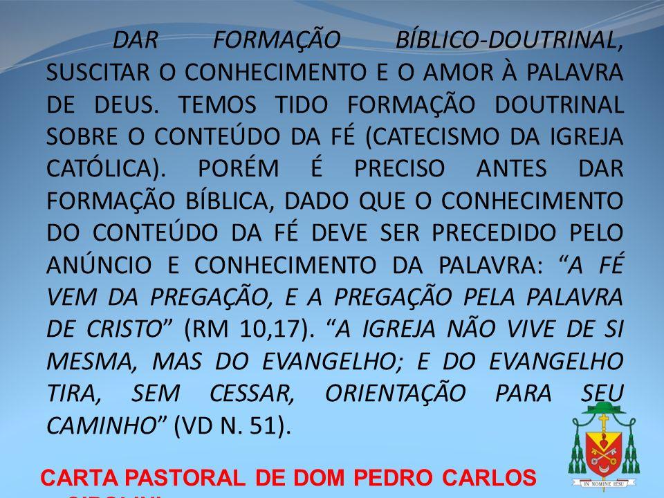 CARTA PASTORAL DE DOM PEDRO CARLOS CIPOLINI DAR FORMAÇÃO BÍBLICO-DOUTRINAL, SUSCITAR O CONHECIMENTO E O AMOR À PALAVRA DE DEUS. TEMOS TIDO FORMAÇÃO DO