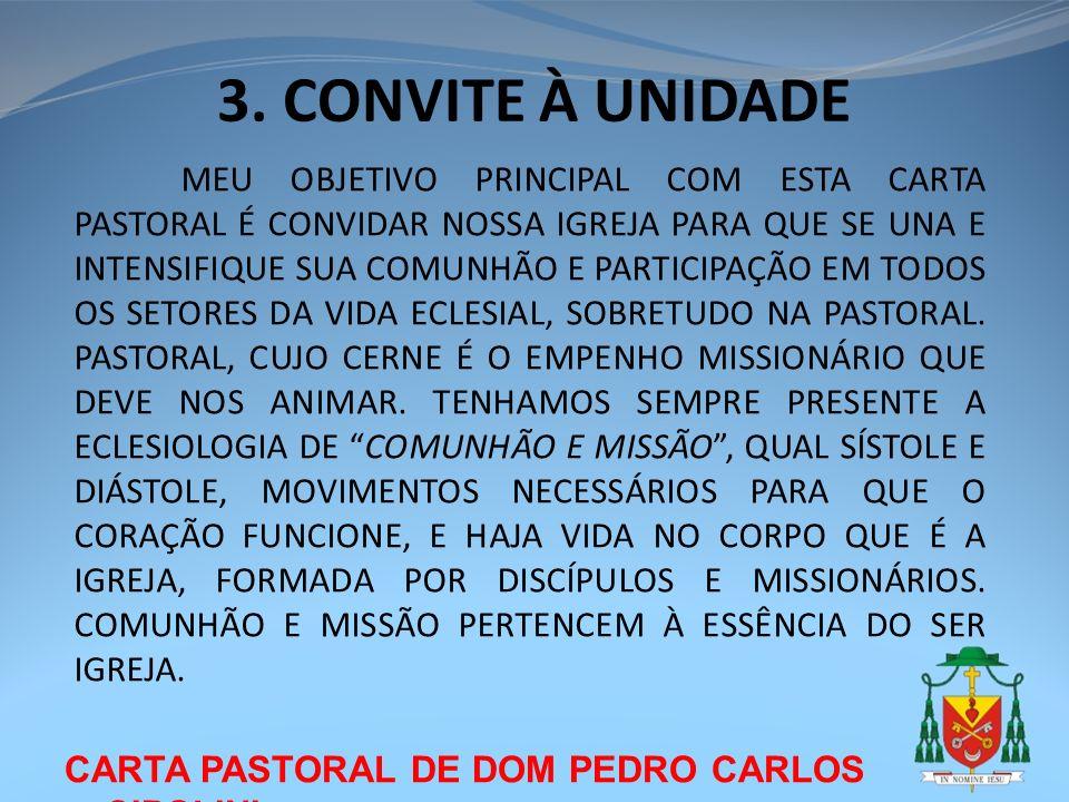 CARTA PASTORAL DE DOM PEDRO CARLOS CIPOLINI 3. CONVITE À UNIDADE MEU OBJETIVO PRINCIPAL COM ESTA CARTA PASTORAL É CONVIDAR NOSSA IGREJA PARA QUE SE UN