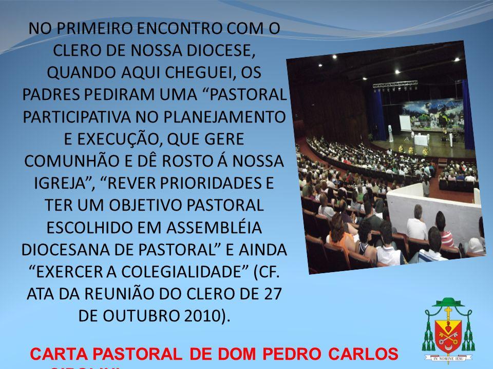 CARTA PASTORAL DE DOM PEDRO CARLOS CIPOLINI NO PRIMEIRO ENCONTRO COM O CLERO DE NOSSA DIOCESE, QUANDO AQUI CHEGUEI, OS PADRES PEDIRAM UMA PASTORAL PAR