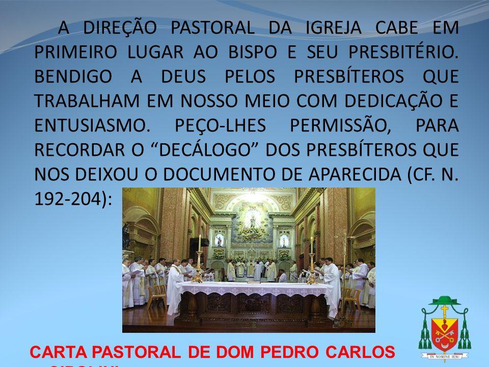 CARTA PASTORAL DE DOM PEDRO CARLOS CIPOLINI A DIREÇÃO PASTORAL DA IGREJA CABE EM PRIMEIRO LUGAR AO BISPO E SEU PRESBITÉRIO. BENDIGO A DEUS PELOS PRESB