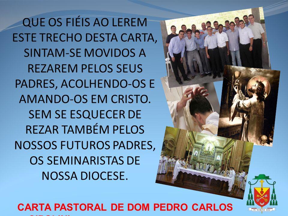 CARTA PASTORAL DE DOM PEDRO CARLOS CIPOLINI QUE OS FIÉIS AO LEREM ESTE TRECHO DESTA CARTA, SINTAM-SE MOVIDOS A REZAREM PELOS SEUS PADRES, ACOLHENDO-OS