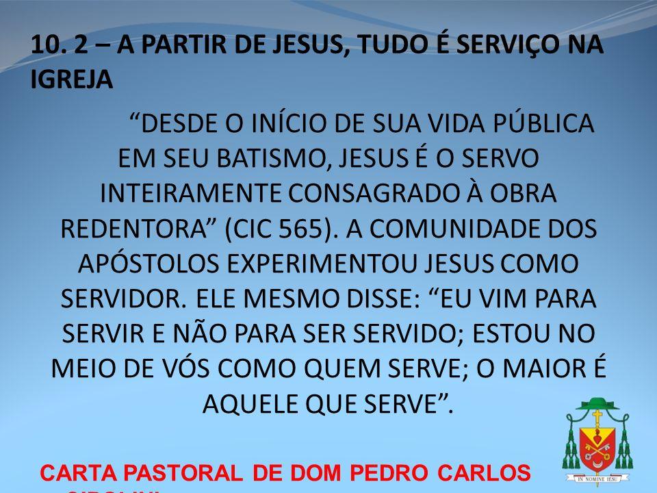 CARTA PASTORAL DE DOM PEDRO CARLOS CIPOLINI 10. 2 – A PARTIR DE JESUS, TUDO É SERVIÇO NA IGREJA DESDE O INÍCIO DE SUA VIDA PÚBLICA EM SEU BATISMO, JES