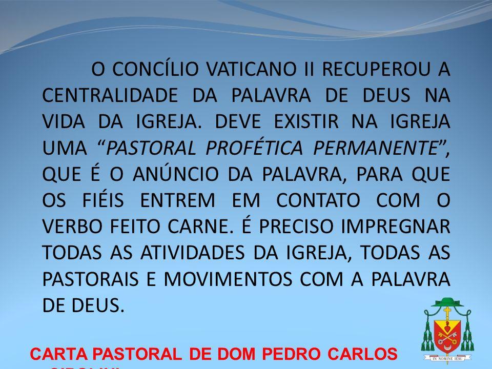 CARTA PASTORAL DE DOM PEDRO CARLOS CIPOLINI O CONCÍLIO VATICANO II RECUPEROU A CENTRALIDADE DA PALAVRA DE DEUS NA VIDA DA IGREJA. DEVE EXISTIR NA IGRE