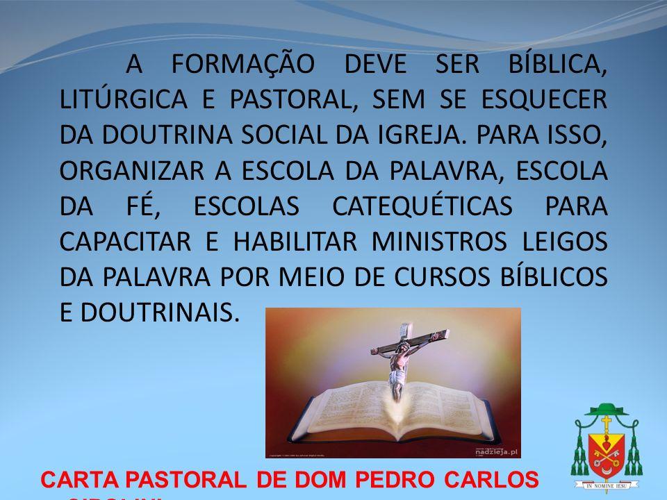 CARTA PASTORAL DE DOM PEDRO CARLOS CIPOLINI A FORMAÇÃO DEVE SER BÍBLICA, LITÚRGICA E PASTORAL, SEM SE ESQUECER DA DOUTRINA SOCIAL DA IGREJA. PARA ISSO