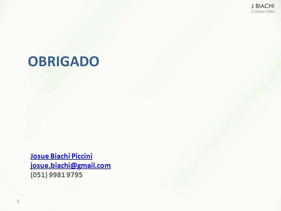 OBRIGADO 8 Josue Biachi Piccini josue.biachi@gmail.com (051) 9981 9795