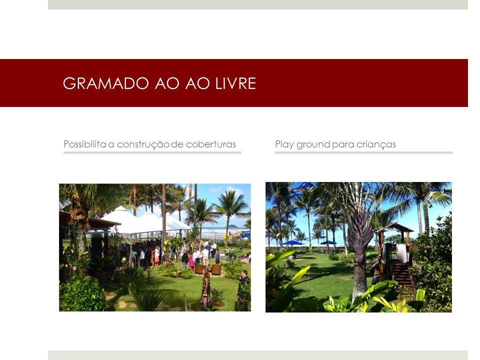 GRAMADO AO AO LIVRE Possibilita a construção de coberturasPlay ground para crianças