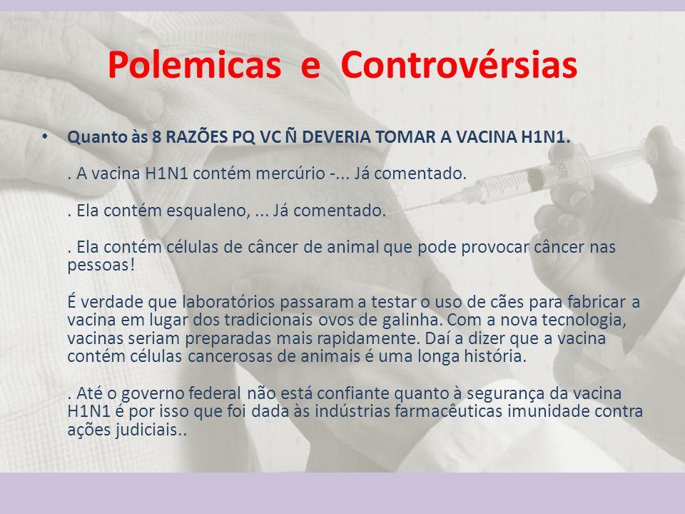 Polemicas e Controvérsias Quanto às 8 RAZÕES PQ VC Ñ DEVERIA TOMAR A VACINA H1N1..
