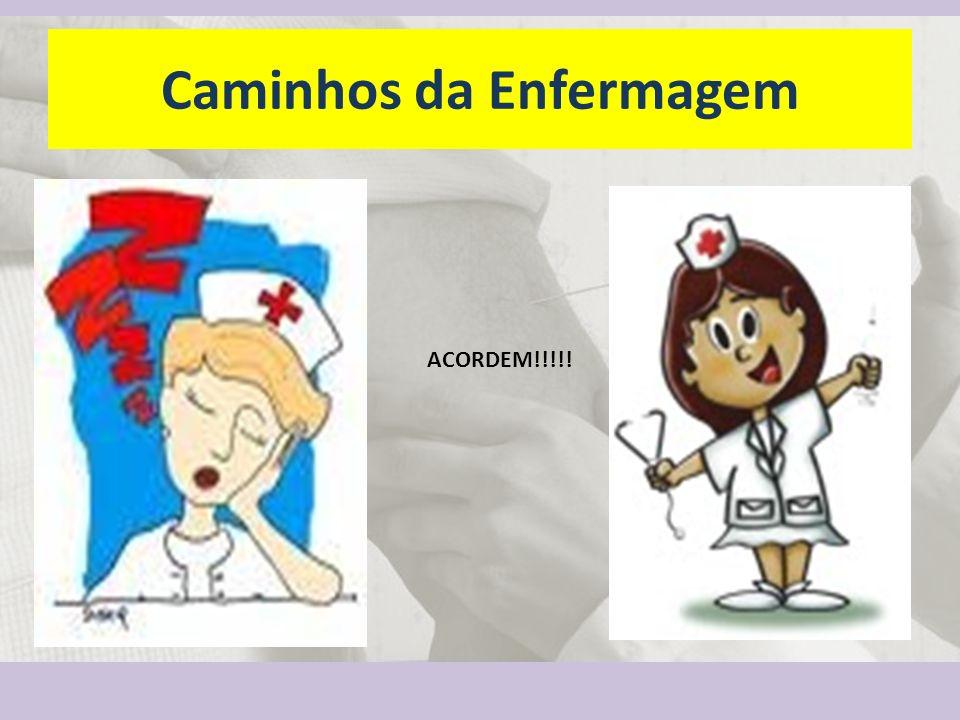 Caminhos da Enfermagem ACORDEM!!!!!