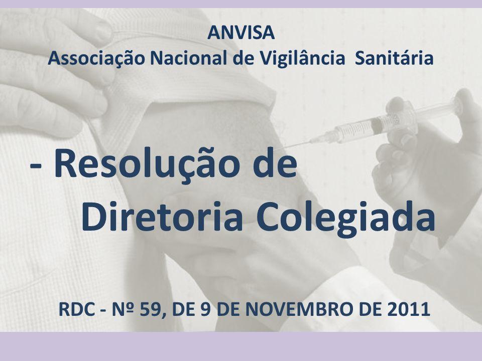 ANVISA Associação Nacional de Vigilância Sanitária - Resolução de Diretoria Colegiada RDC - Nº 59, DE 9 DE NOVEMBRO DE 2011