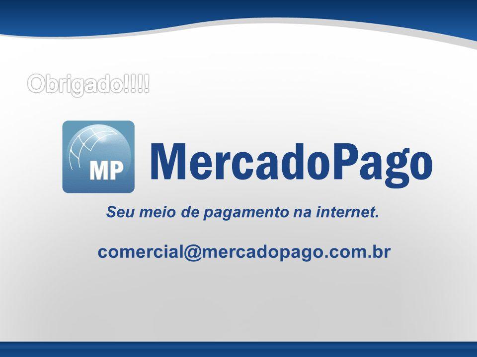 Seu meio de pagamento na internet. comercial@mercadopago.com.br