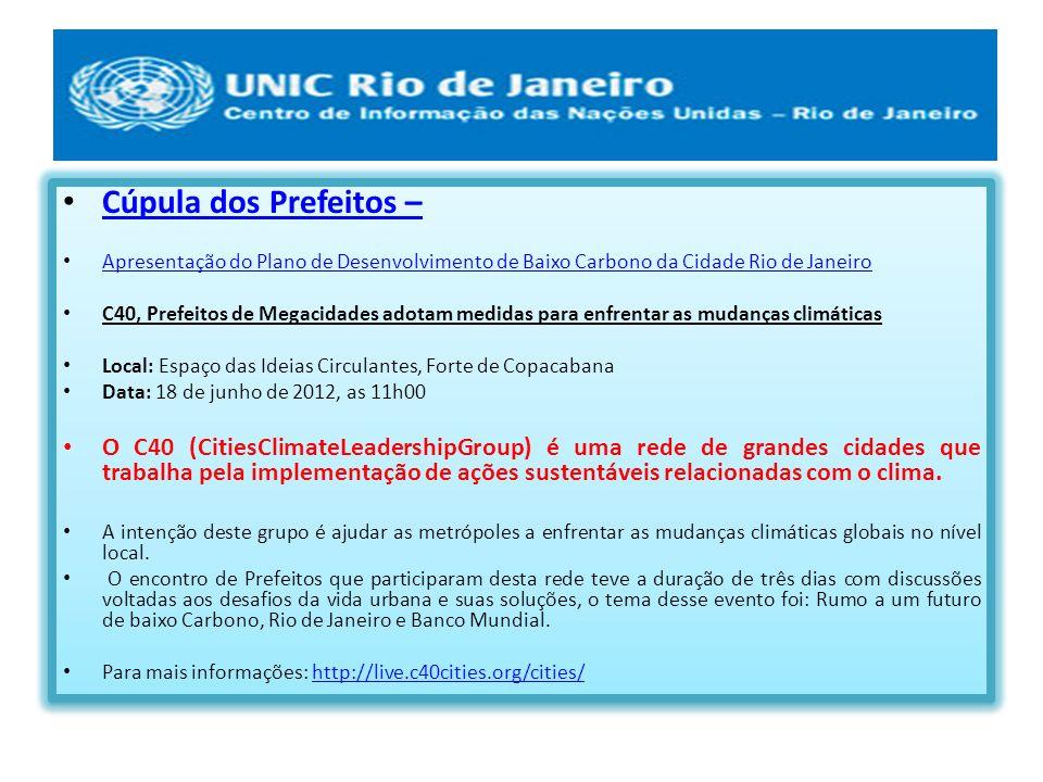 Cúpula dos Prefeitos – Apresentação do Plano de Desenvolvimento de Baixo Carbono da Cidade Rio de Janeiro C40, Prefeitos de Megacidades adotam medidas