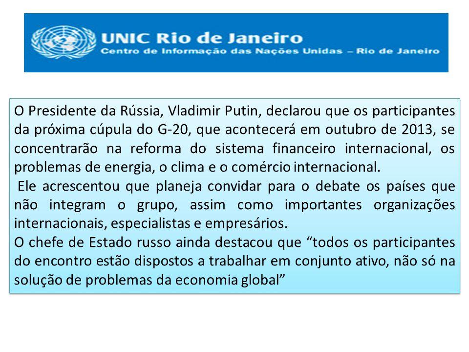 O Presidente da Rússia, Vladimir Putin, declarou que os participantes da próxima cúpula do G-20, que acontecerá em outubro de 2013, se concentrarão na