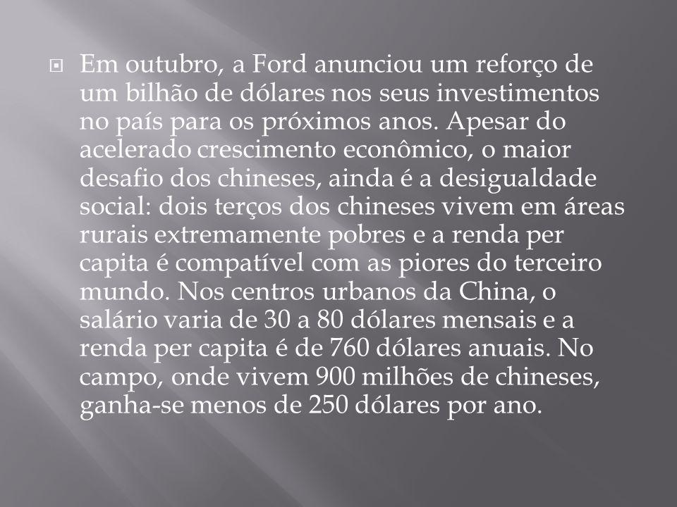 Em outubro, a Ford anunciou um reforço de um bilhão de dólares nos seus investimentos no país para os próximos anos. Apesar do acelerado crescimento e
