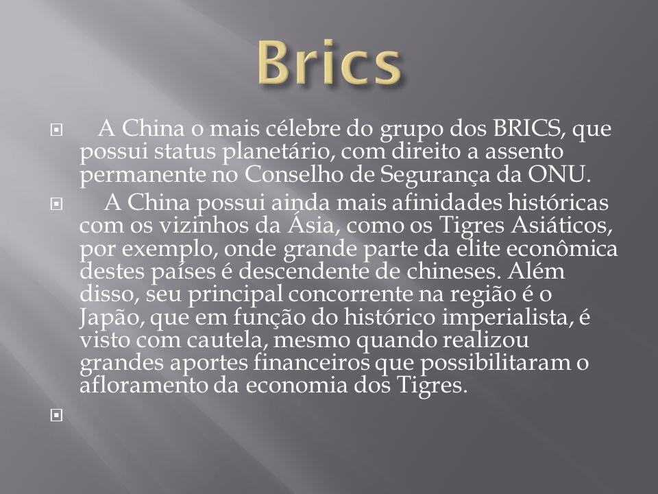 A China o mais célebre do grupo dos BRICS, que possui status planetário, com direito a assento permanente no Conselho de Segurança da ONU. A China pos