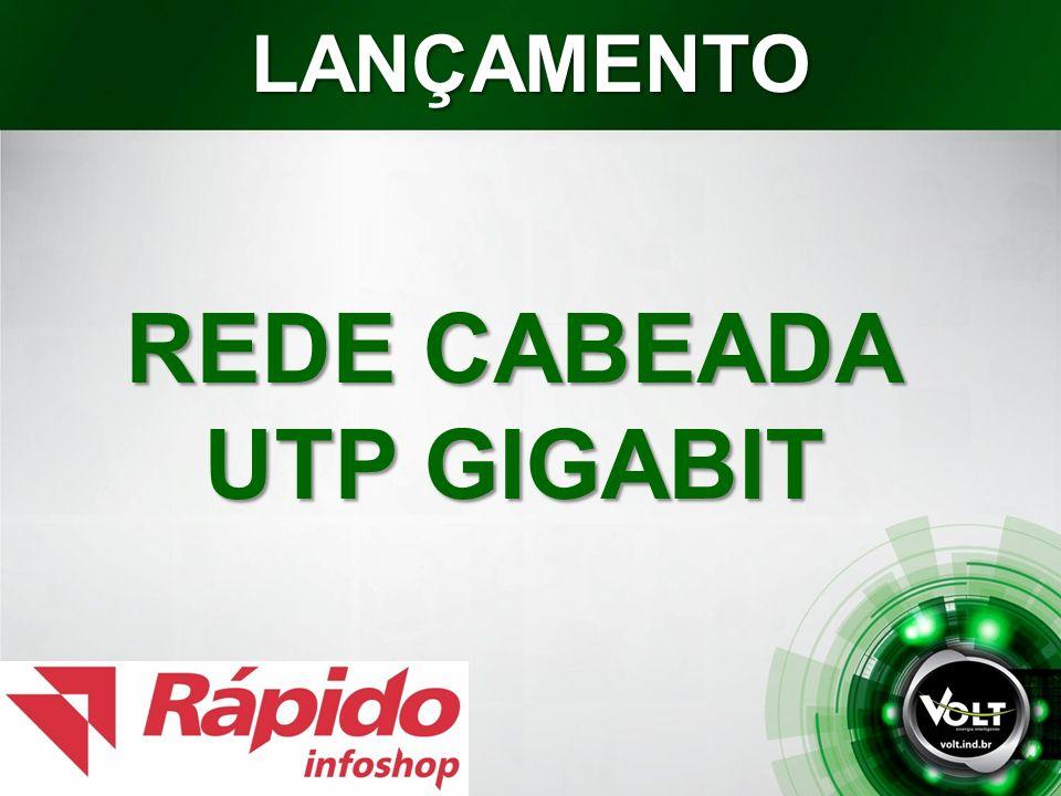 REDE CABEADA UTP GIGABIT LANÇAMENTO