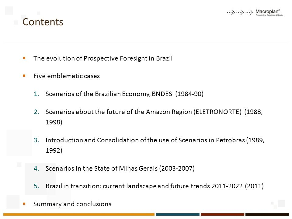 The Evolution of Prospective Foresight in Brazil - From the 1970s to today Until the 1970s: embryos (IDESP and IUPERJ) 1980s: emergence (the precursors) 1990s: dissemination 2000 to today: generalization in large companies or institutions