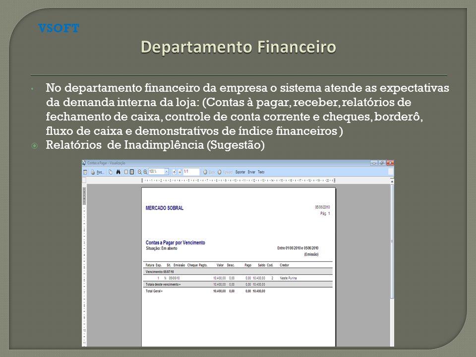 No departamento financeiro da empresa o sistema atende as expectativas da demanda interna da loja: (Contas à pagar, receber, relatórios de fechamento