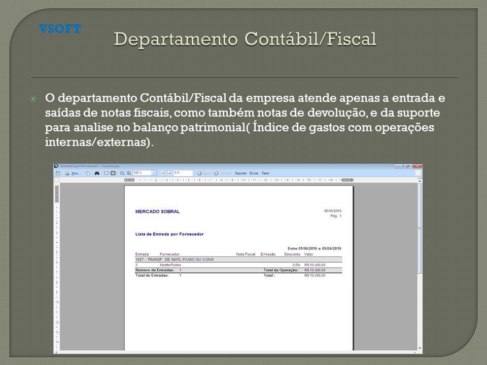 O departamento Contábil/Fiscal da empresa atende apenas a entrada e saídas de notas fiscais, como também notas de devolução, e da suporte para analise