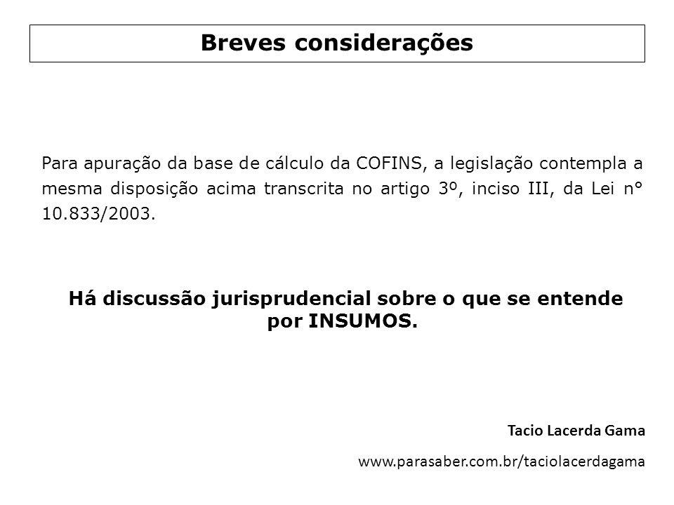 B) Insumo para PIS/COFINS = legislação IRPJ Acórdão n° 203-12.741Acórdão n° 203-12.741 da 3° Câmara do Segundo Conselho de Contribuintes (Relator Cons.